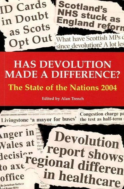 Image for Has Devolution Made a Difference?: The State of the Nations 2004 (State of the Nations Yearbooks)