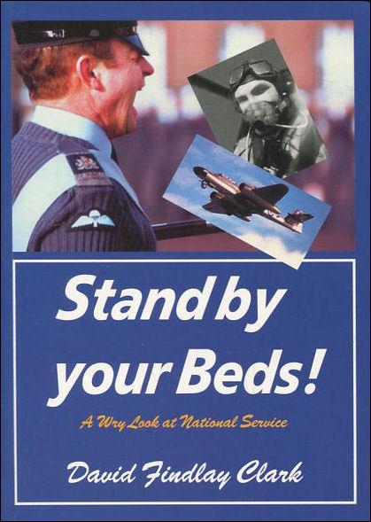 Image for Stand by Your Beds!: A Wry Look at National Service