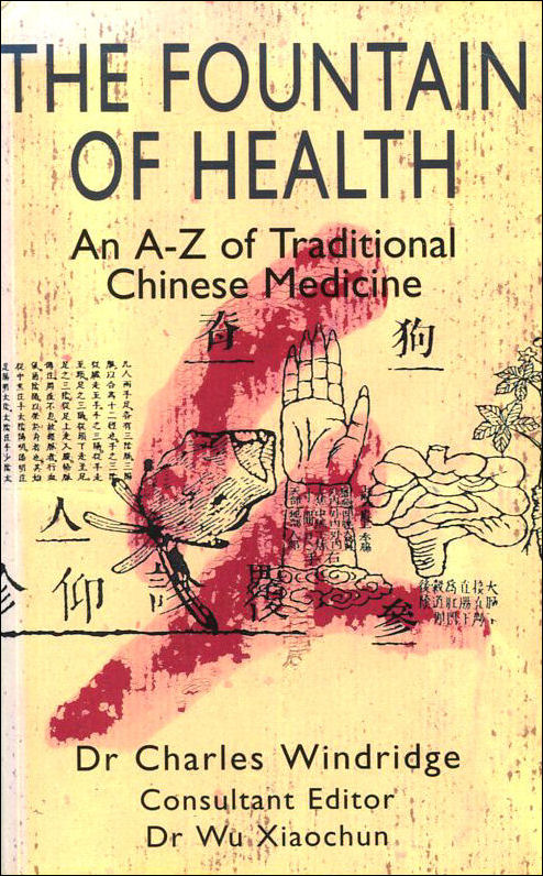 Image for The Fountain of Health: A-Z of Traditional Chinese Medicine