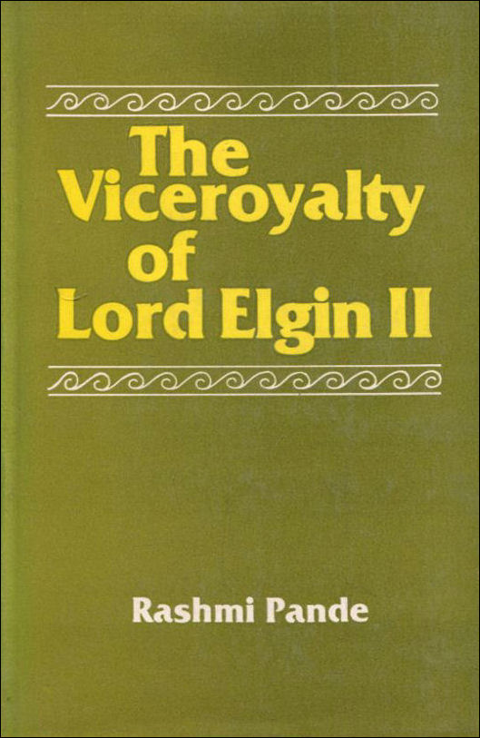 Image for The Viceroyalty of Lord Elgin II