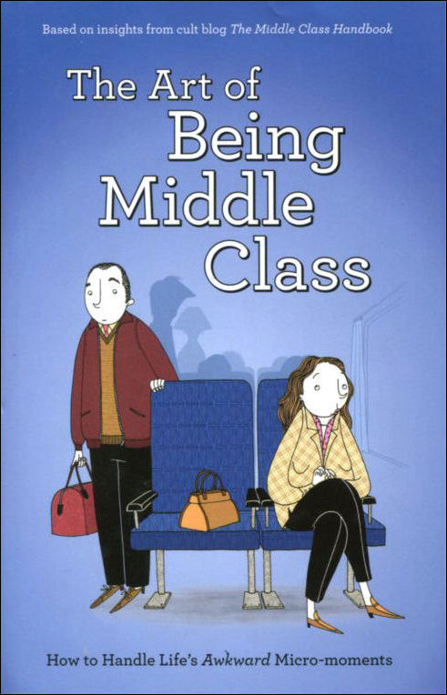 Image for The Art of Being Middle Class