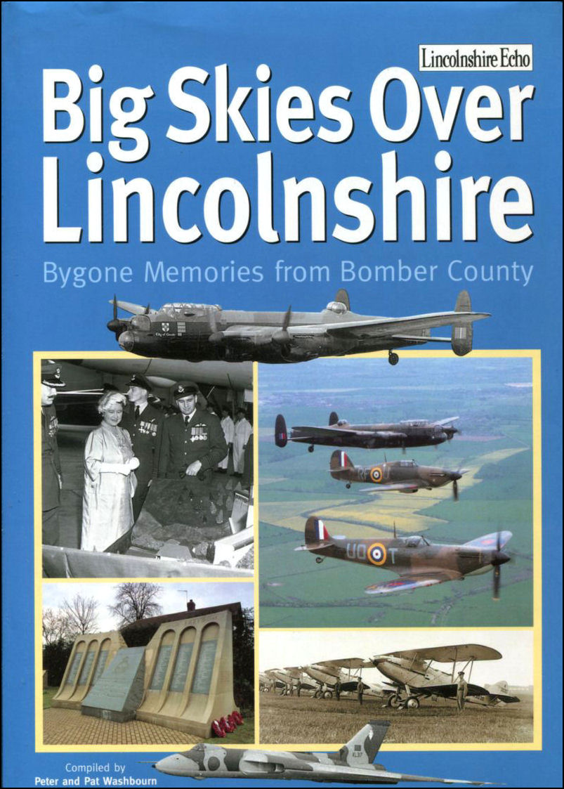 Image for Big Skies Over Lincolnshire: Bygone Memories from Bomber County