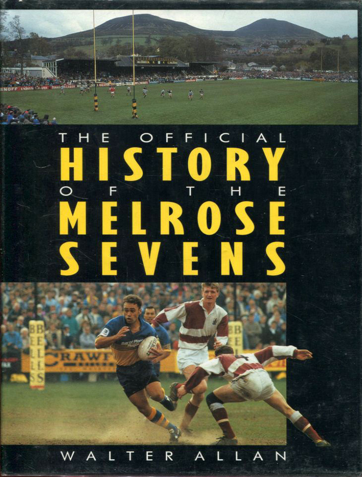 The Official History of the Melrose Sevens, Allan, Walter