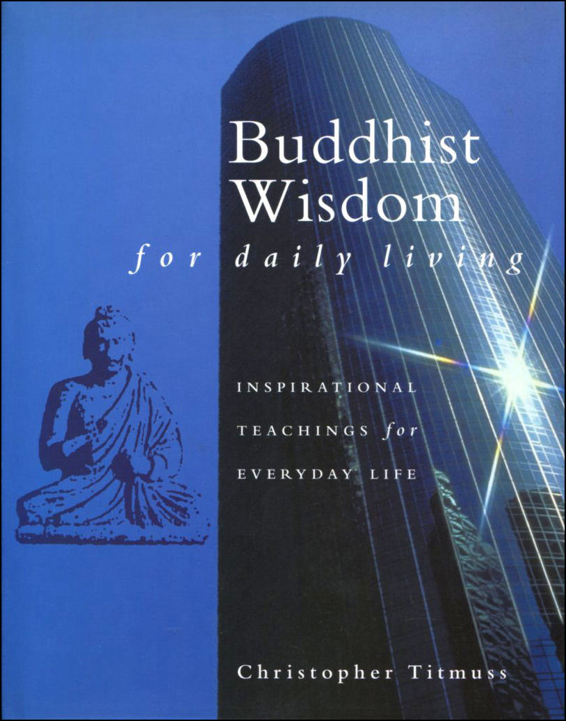 Image for Buddhist Wisdom For Daily Living: Inspirational Teachings for Everyday Life