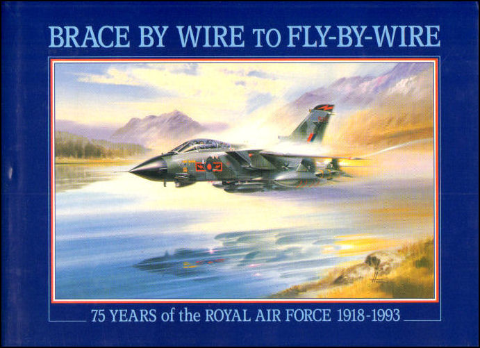 Image for Brace by Wire to Fly by Wire: 75 Years of the Royal Air Force 1918-1993