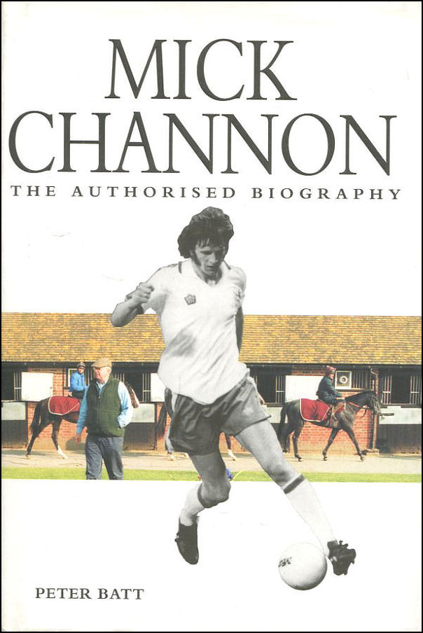 Image for Mick Channon: The Authorised Biography
