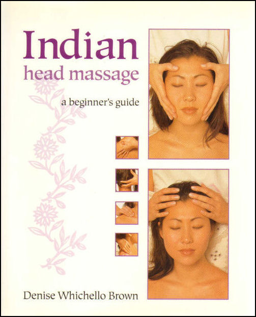 Image for Indian Head Massage: A Beginner's Guide