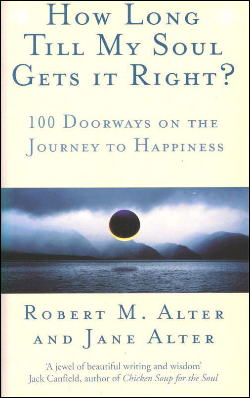 Image for How Long Till My Soul Gets it Right?: 100 doorways on the journey to happiness