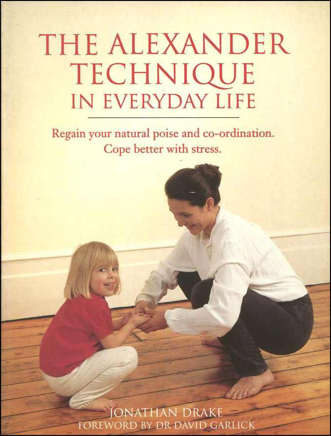 Image for The Alexander Technique in Everyday Life