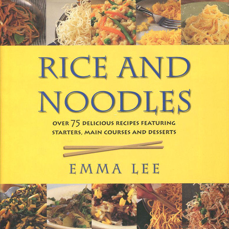 Image for Rice and Noodle Cookbook: 100 Delicious Step-by-step Recipes