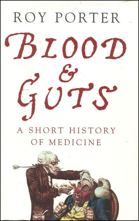 Image for Blood and Guts: A Short History of Medicine