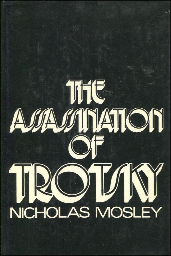The Assassination of Trotsky, Mosley, Nicholas