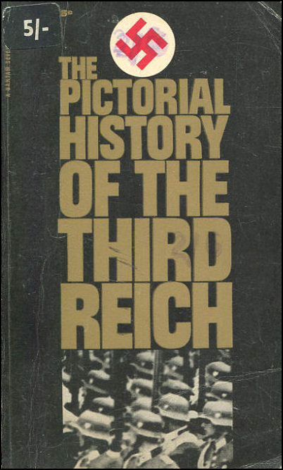 The Pictorial History Of The Third Reich, Robert Neumann, Helga Koppel