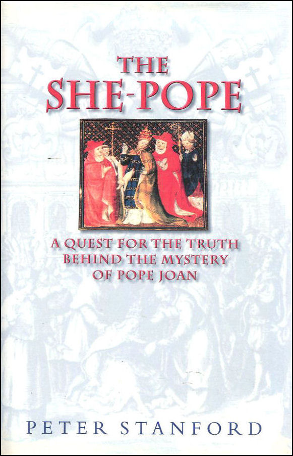 Image for The She-Pope: Quest for the Truth Behind the Mystery of Pope Joan