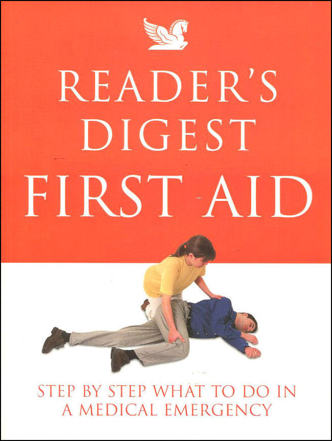 Reader's Digest First Aid: Complete A-Z of Medicine and Health