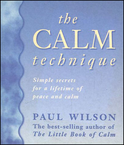 Image for The Calm Technique: The Easy Way to Beat Stress Instantly Through Simple Meditation Methods