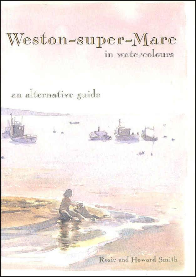 Image for Weston-super-Mare in Watercolours: An Alternative Guide