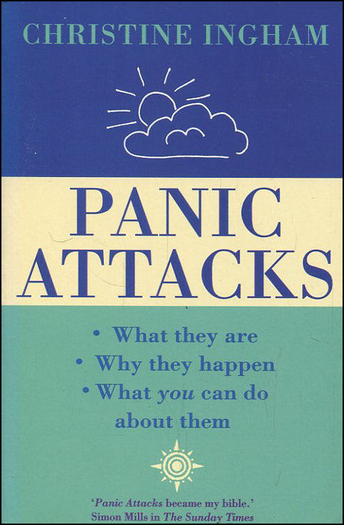 Image for Panic Attacks: What They Are, Why They Happen and What You Can Do About Them