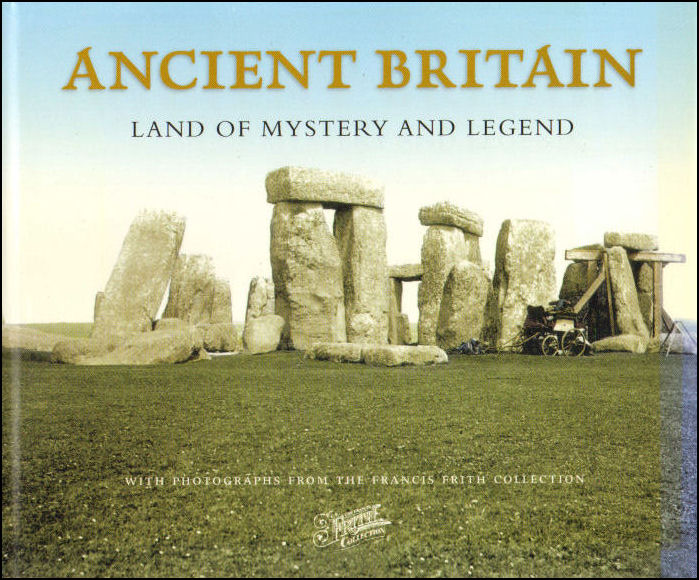 Image for Ancient Britain: Land of Mystery and Legend