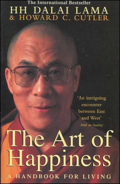 The Art of Happiness: A Handbook for Living, Dalai Lama, The; C. Cutler, Howard; Lama, Dalai; Cutler, Howard
