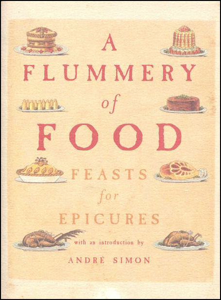 Image for A Flummery of Food: Feasts for Epicures