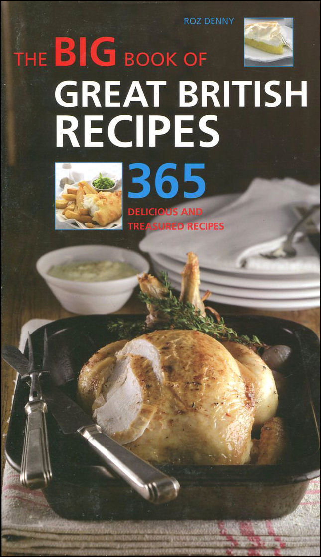 Image for The Big Book Of Great British Recipes: 365 Quick And Versatile Recipes