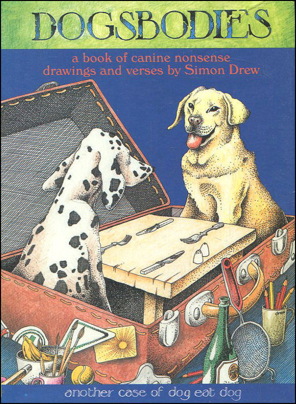 Dogsbodies: A Book of Canine Nonsense, Drew, Simon