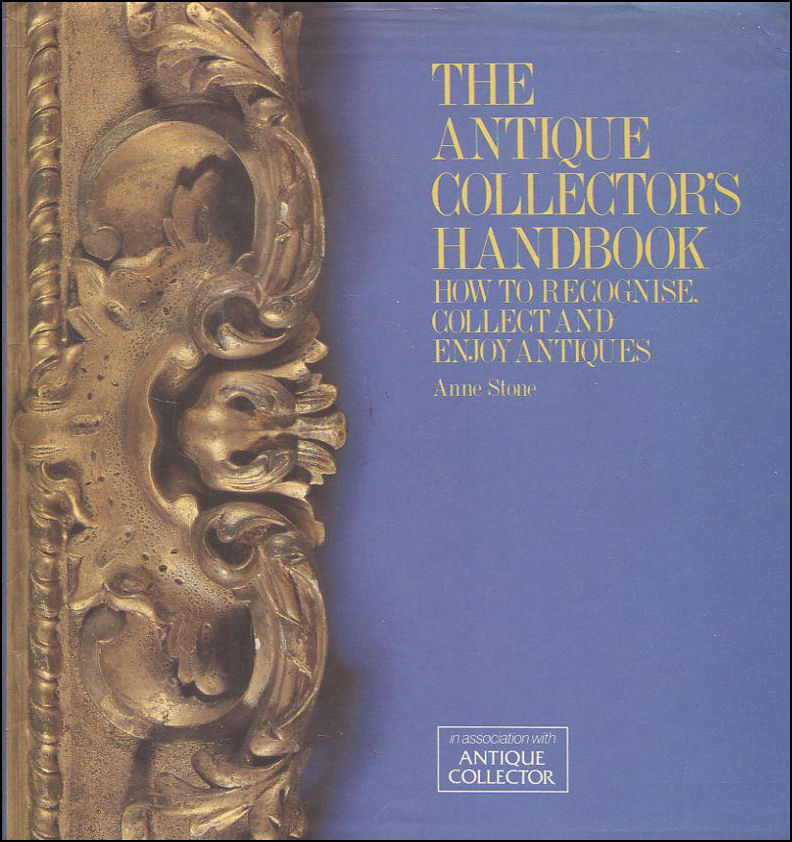 Image for The Antique Collector's handbook how to recognise collect and enjoy antiques