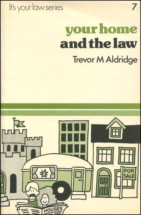 Your Home and the Law, Aldridge, Trevor M.