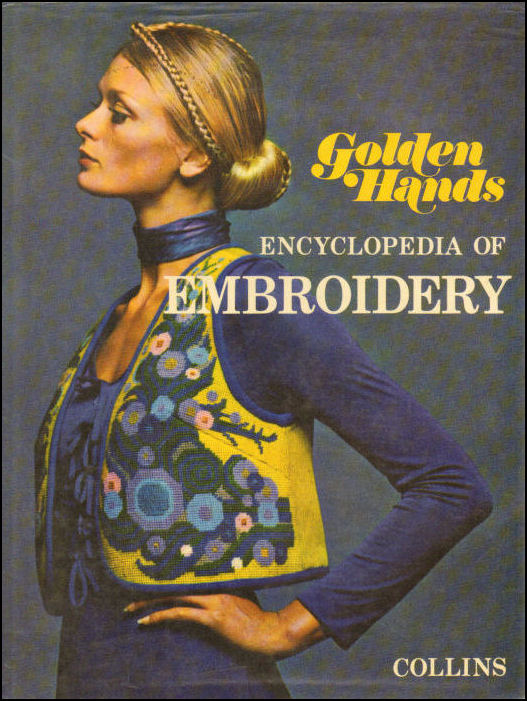 Golden Hands Encyclopaedia Of Embroidery