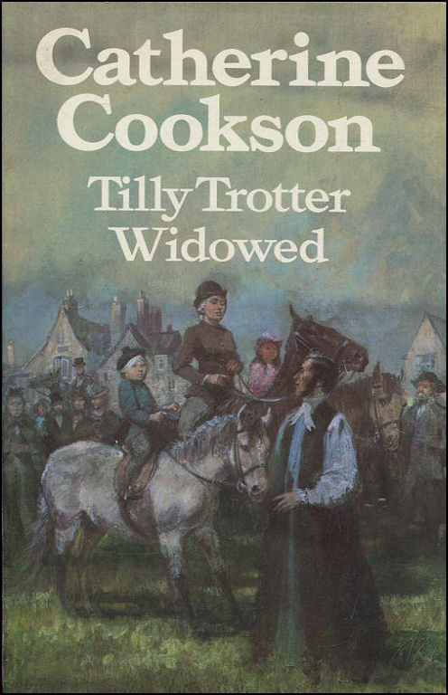 Tilly Trotter Widowed, catherine Cookson