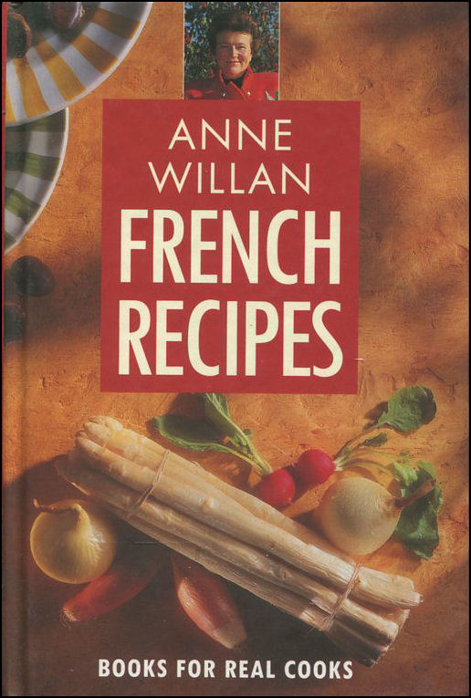 Image for Anne Willan's French Recipes (Pavilion Books for Real Cooks)