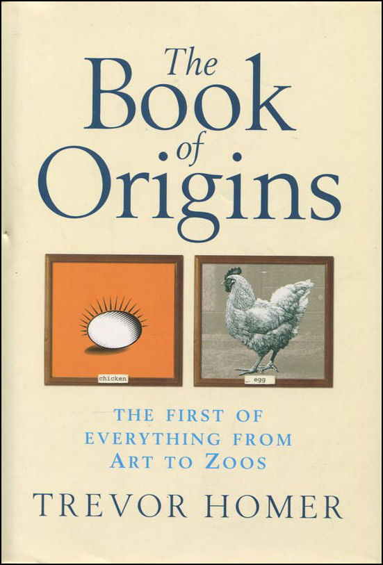 Image for The Book Of Origins: The first of everything - from art to zoos