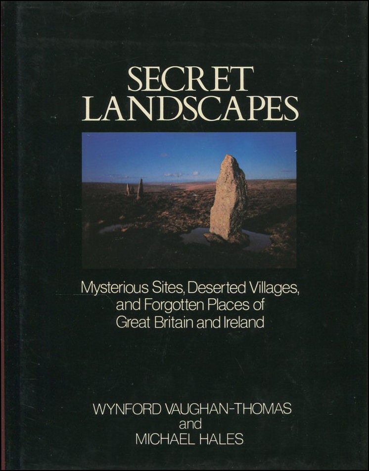 Image for Secret Landscapes: Mysterious Sites, Deserted Villages, and Forgotten Places of Great Britain and Ireland