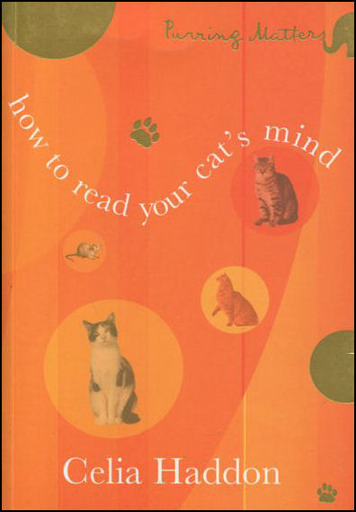 How to Read Your Cat's Mind: Purring Matters, Haddon, Celia