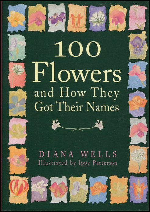 Image for 100 Flowers and How They Got Their Names