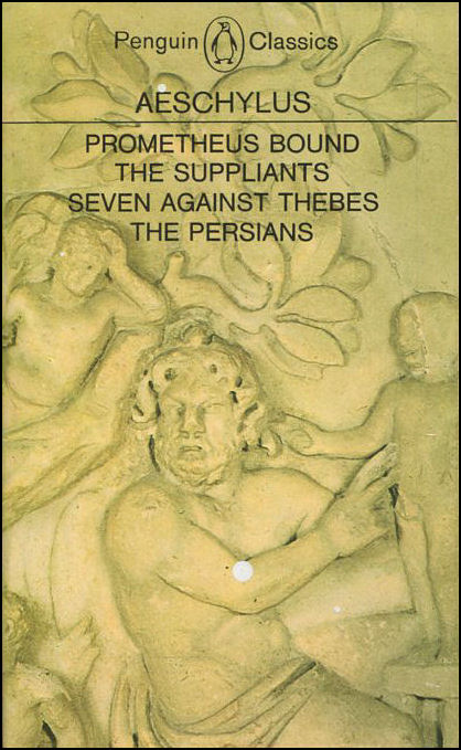 Image for Prometheus Bound and Other Plays: The Suppliants; Seven Against Thebes; The Persians