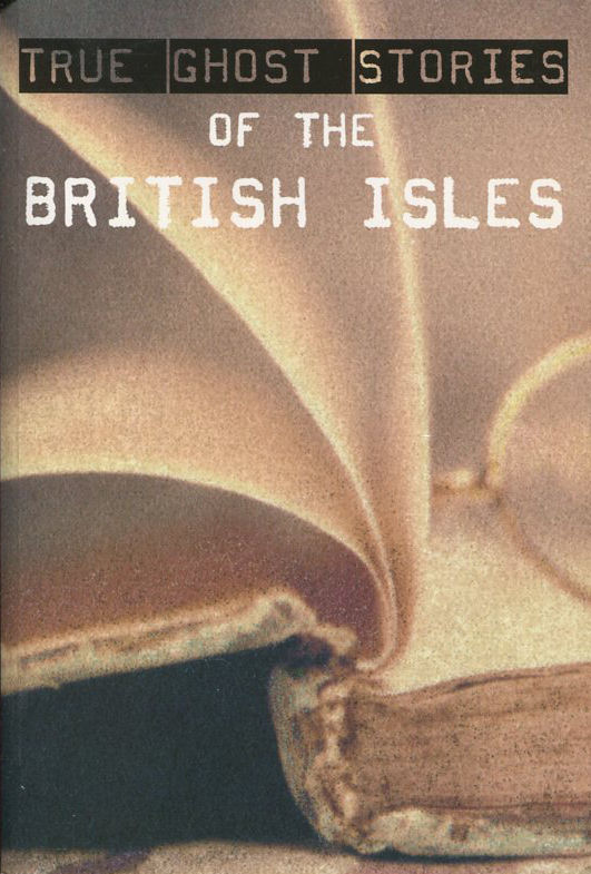 Image for True Ghost Stories of the British Isles