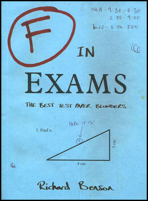 Image for F in Exams: The Best Test Paper Blunders: The Funniest Test Paper Blunders
