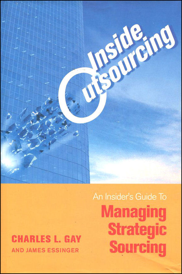 Image for Inside Outsourcing: The Insider's Guide to Managing Strategic Sourcing
