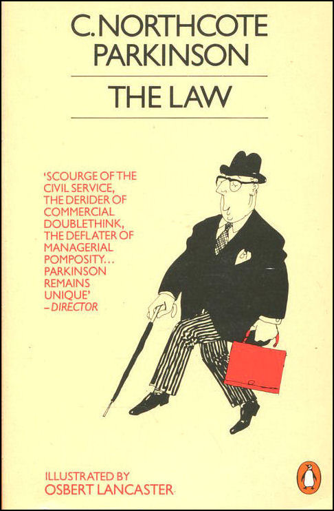 The Law, or Still in Pursuit, C. Northcote Parkinson; Osbert Lancaster [Illustrator]