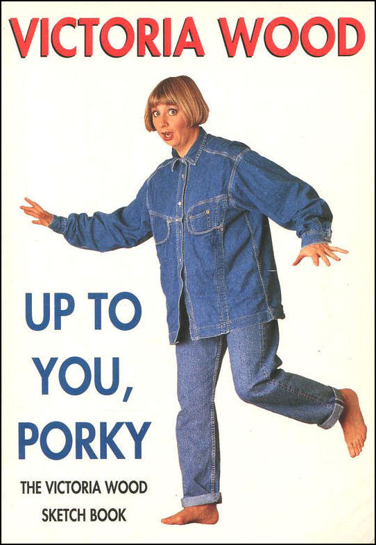 Image for Up to You, Porky: The Victoria Wood Sketch Book