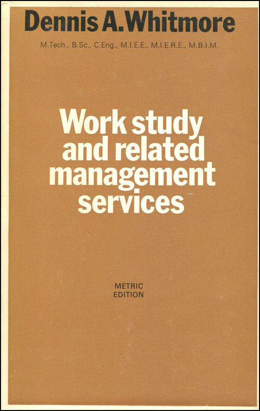 Work Study And Related Management Services (The Heinemann Accountancy And Administration Series), Whitmore, Dennis A