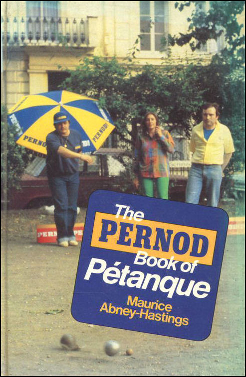 Pernod Book of Petanque, Abney-Hastings, Maurice