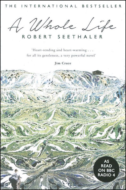 A Whole Life, Seethaler, Robert; Collins, Charlotte [Translator]