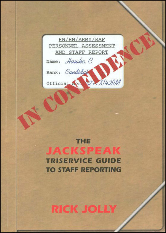 In Confidence: The Jackspeak Triservice Guide to Staff Reporting, Rick Jolly