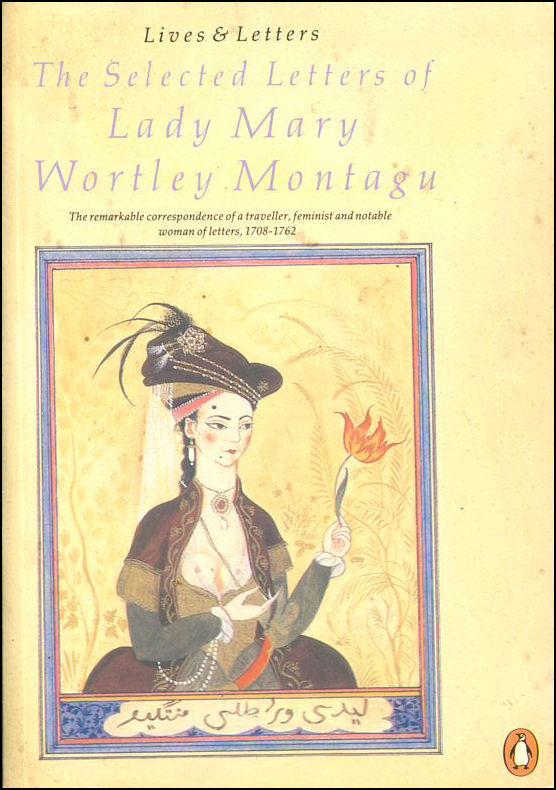Image for The Selected Letters of Lady Mary Wortley Montagu (Lives and Letters)
