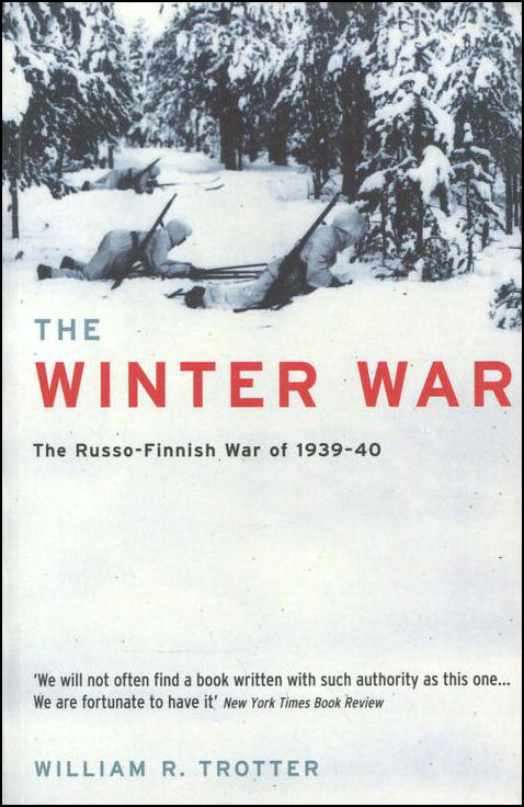 The Winter War: The Russo-Finnish War of 1939-40, Trotter, William R.