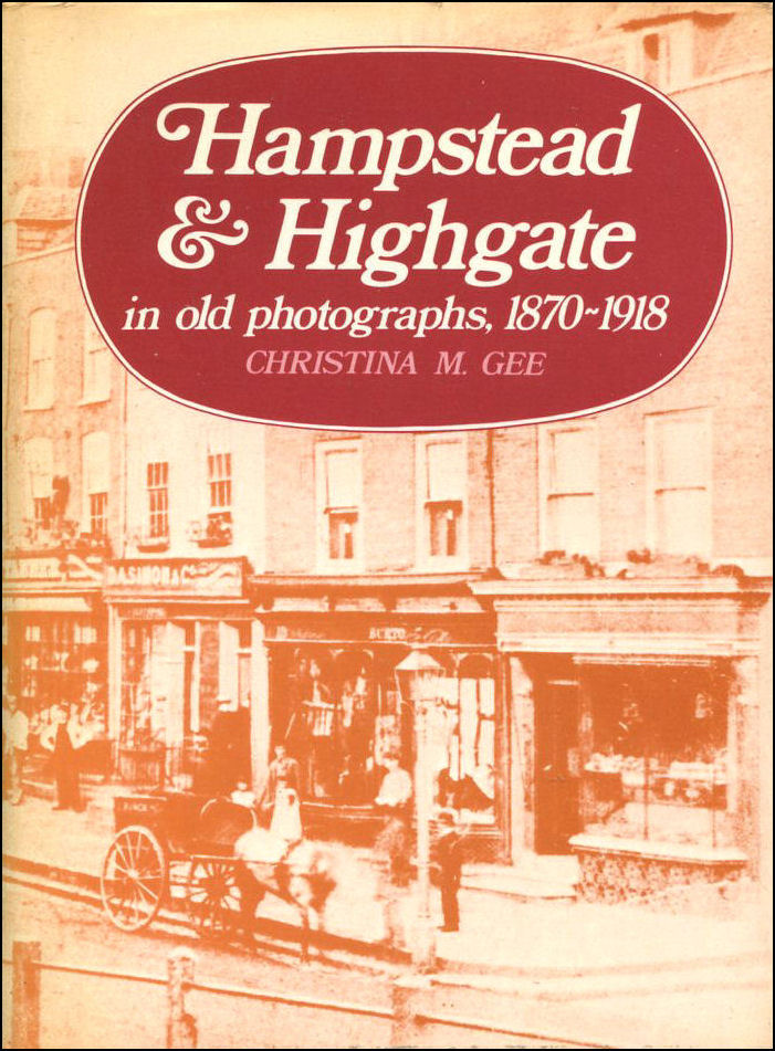 Image for Hampstead and Highgate in old photographs, 1870-1918