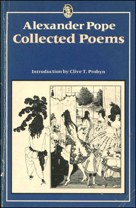 Alexander Pope: Collected Poems, Alexander Pope; Clive T. Probyn [Introduction]